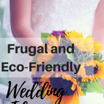 frugal wedding, ecofriendly wedding #frugalwedding #ecofriendlywedding