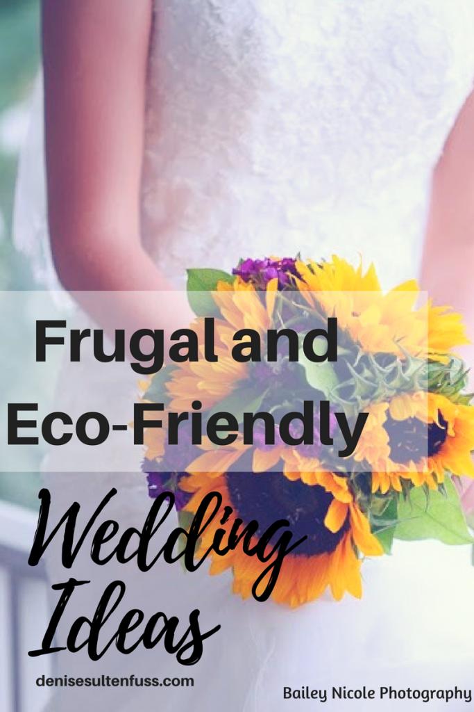 frugal wedding, ecofriendly wedding #frugalwedding #ecofriendlywedding